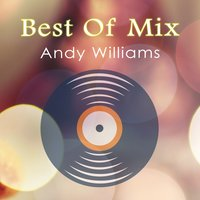 Best Of Mix — Andy Williams
