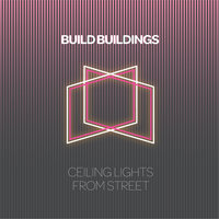 Ceiling Lights from Street — Build Buildings