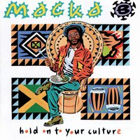 Hold On To Your Culture — Macka B