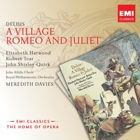 Delius: A Village Romeo and Juliet — Royal Philharmonic Orchestra, Sir Thomas Beecham, Meredith Davies, Margaret Ritchie, Frederick Sharp, Dennis Dowling
