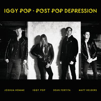 Post Pop Depression — Iggy Pop