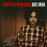 Sayin' Hello to the Folks — Jules Shear
