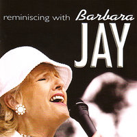 Reminiscing With Barbara Jay — Barbara Jay