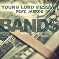Band$ (feat. Jarrod) — Young Lord Messiah