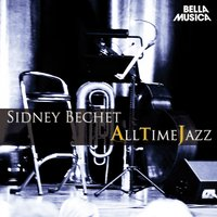 All Time Jazz: Sidney Bechet — сборник