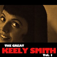 The Great Keely Smith, Vol. 1 — Keely Smith