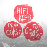 From Coast to Coast — Hifiklub, Alain Johannes