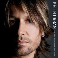 Love, Pain & the whole crazy thing — Keith Urban