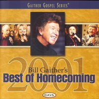 Bill Gaither's Best of Homecoming - 2001 — Bill & Gloria Gaither