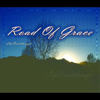 Road of Grace — Lifebreakthrough