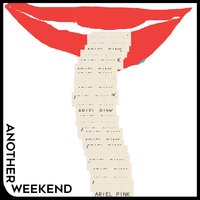 Another Weekend — Ariel Pink