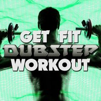 Get Fit: Dubstep Workout — сборник