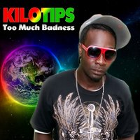 Too Much Badness — Kilotips