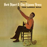 The Lonely Bull: Mono and Stereo Editions — Herb Alpert & The Tijuana Brass