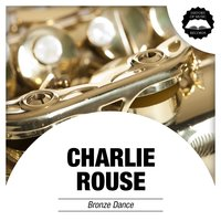 Bronze Dance — Charlie Rouse