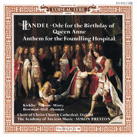 Handel: Queen Anne Birthday Ode; Foundling Hospital Anthem / Haydn: Missa Brevis — The Academy of Ancient Music, Simon Preston, Choir of Christ Church Cathedral, Oxford