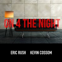 On 4 the Night — Kevin Cossom, Eric Rush