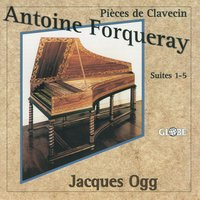 Antoine Forqueray: Works for Harpsichord — Jacques Ogg