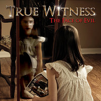 The Face of Evil — True Witness