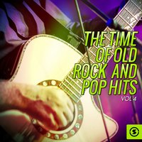 The Time of Old Rock and Pop Hits, Vol. 4 — сборник