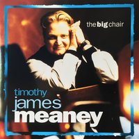 The Big Chair — Timothy James Meaney