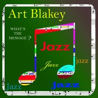 What's The Message? — Art Blakey