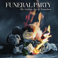 The Golden Age of Knowhere — Funeral Party
