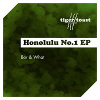 Honolulu No.1 EP — Bor & What