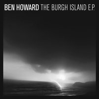 The Burgh Island EP — Ben Howard