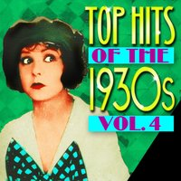 Top Hits Of The 1930s Vol. 4 — сборник