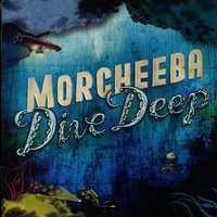 Dive Deep — Morcheeba
