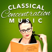 Classical Concentration Music — Concentration Music Ensemble
