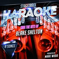 Stagetraxx Karaoke : Sing the Hits of Blake Shelton — Mark Wood