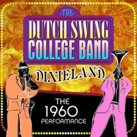 Dixieland: The 1960 Performace — Dutch Swing College Band