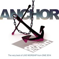 Anchor - Live Worship from One Event 2014 — One Event Worship Team