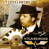+ 7 (095) Swing — The Steam Engine
