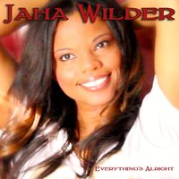 Everything's Alright — Jaha Wilder