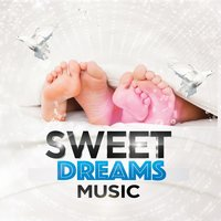 Sweet Dreams Music — Sweet Dreams Sleep Music