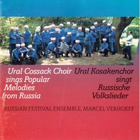 Popular Melodies from Russia — Ural Cossacks Choir - Oeral Kozakkenkoor, Ural Cossacks Choir