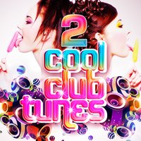 Cool Club Tunes, Vol. 2 — сборник