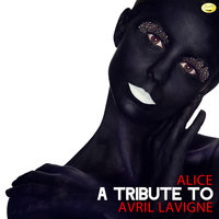 Alice - A Tribute to Avril Lavigne — Ameritz - Tributes