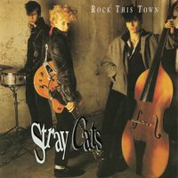 Rock This Town — Stray Cats