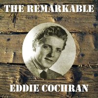 The Remarkable Eddie Cochran — Eddie Cochran