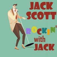 Rockin' with Jack — Jack Scott