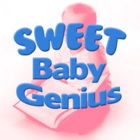 Sweet Baby Genius — Baby Genius, Smart Baby Music, Smart Baby Lullaby, Baby Genius|Smart Baby Lullaby|Smart Baby Music