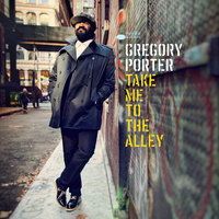 Take Me To The Alley — Gregory Porter