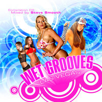 Wet Grooves Las Vegas Mixed by Steve Smooth — D. Ramírez, Various Artists Mixed by Steve Smooth