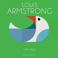 LIVE 1962 — Louis Armstrong, Louis Armstrong, Various Artists