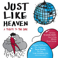 Just Like Heaven - A Tribute To The Cure — сборник