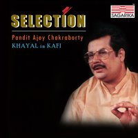 Selection - Khayal in Kafi — Pandit Ajoy Chakrabarty